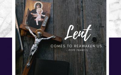 Lent Comes to Reawaken Us