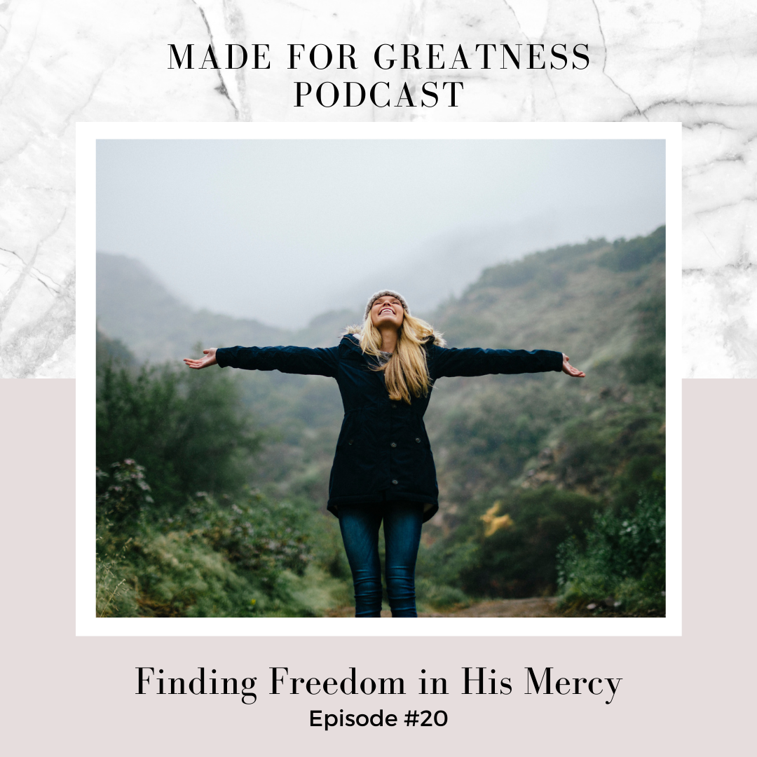 Finding Freedom in His Mercy