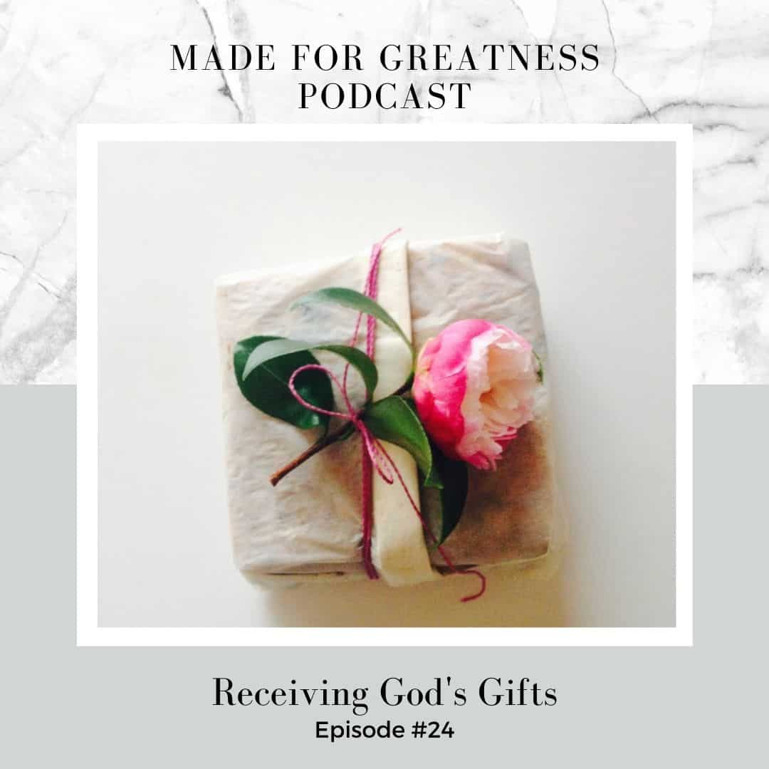 Receiving God's Gifts